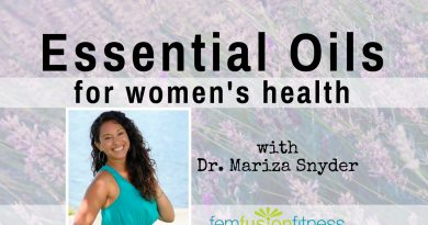 Essential Oils for Women's Health w/ Mariza Snyder | FemFusion Fitness