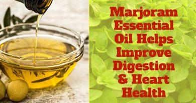 Marjoram Essential Oil Helps Improve Digestion & Heart Health