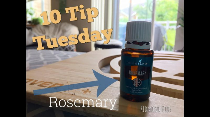 Rosemary Essential Oil | 10 Tip Tuesday
