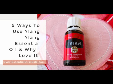 5 Ways To Use Ylang Ylang Essential Oil And Why I Love It!