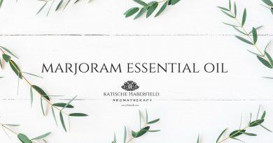 Marjoram Essential Oil: All about Marjoram Essential Oil