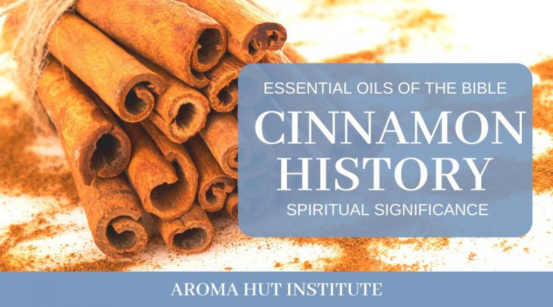 Cinnamon's History and Spiritual Significance | Essential Oils of the Bible