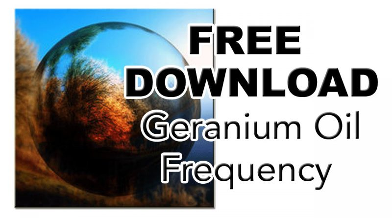 Geranium Oil Frequencies | Frequency of Essential Oils