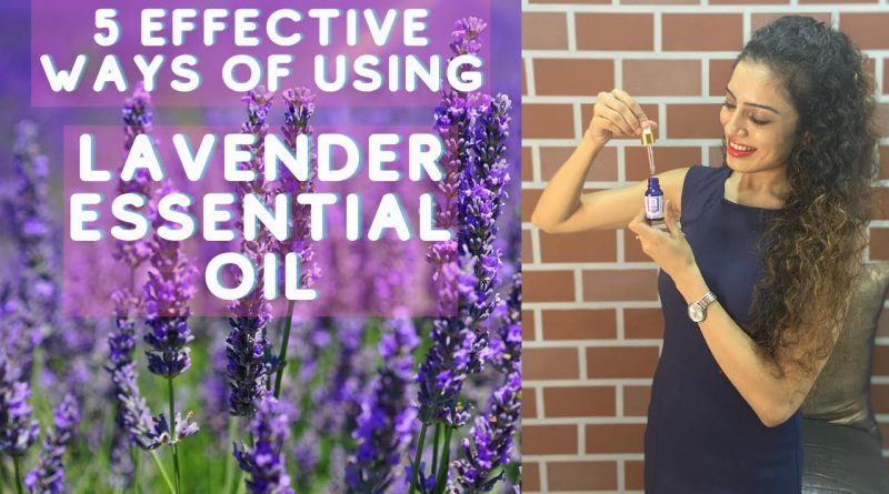5 Ways To Use Lavender Essential Oil | Best Solution For Many Skin And Health Problems