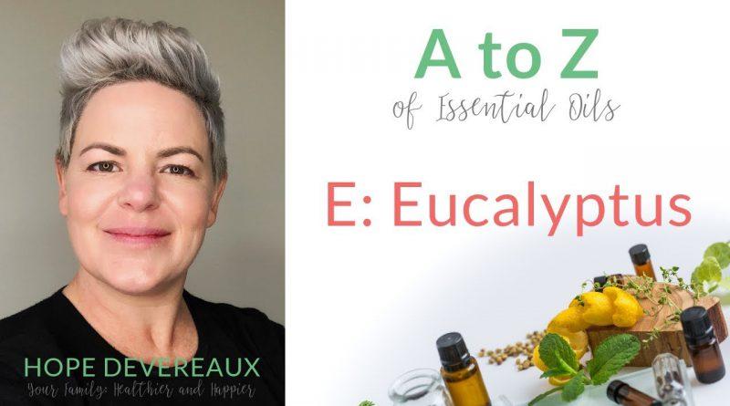 E: Eucalyptus - doTERRA Essential Oil Uses and Benefits