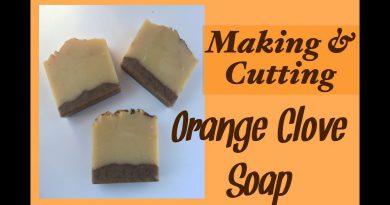 Making & Cutting Orange Clove Essential Oil Cold Process Soap | DIY Cold Process Soap